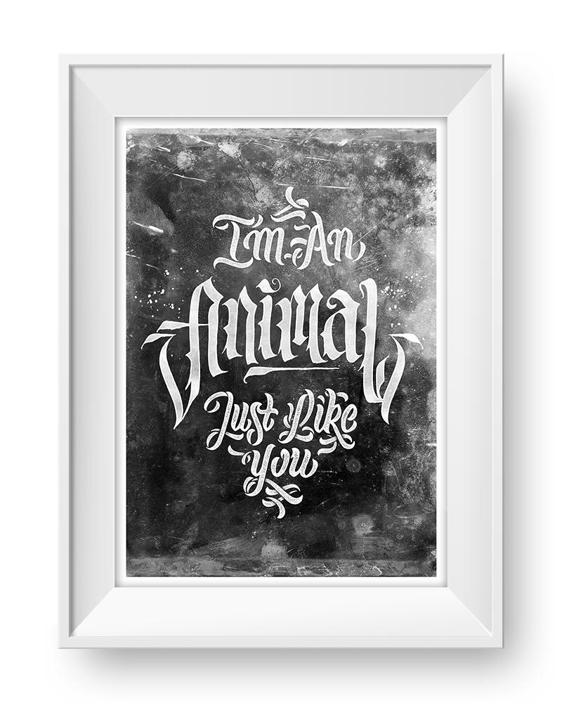 I'm An Animal, Just Like You - Calligraphy